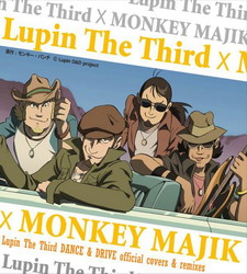 Lupin III - Monkey Majik x Lupin The Third