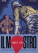 Il mostro - Frankenstein e altre storie - Junji Ito Collection