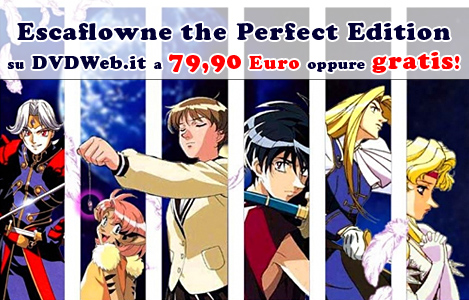 <b>Vinci Escaflowne Perfect Edition con AnimeClick.it e DVDWeb.it</b>