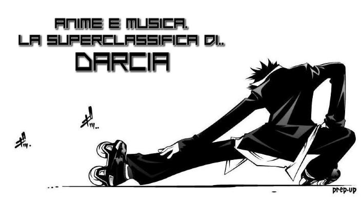 Anime e musica. La Super Classifica di... Darcia