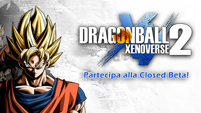 Dragon Ball Xenoverse 2, in omaggio le chiavi per partecipare alla Closed Beta