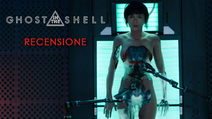 Ghost in the Shell: recensione del live action di Rupert Sanders con Scarlett Johansson