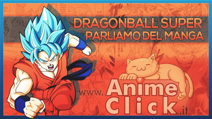 Dragon Ball Super: parliamo del manga