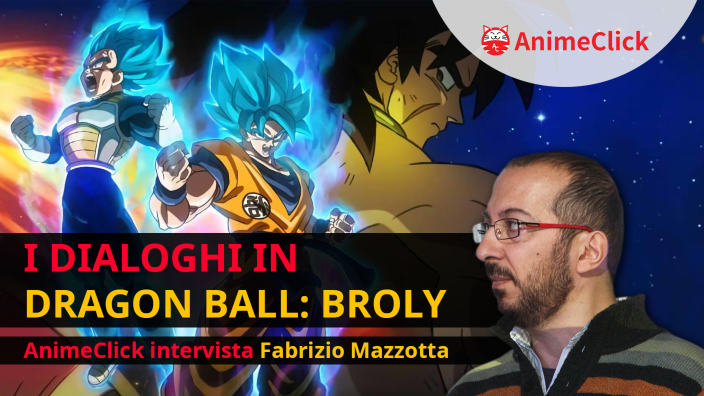 Dragon Ball Super: Broly: Intervista a Fabrizio Mazzotta