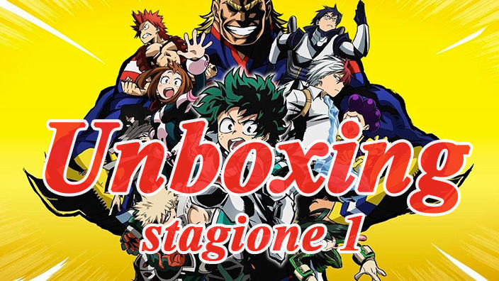 Unboxing My Hero Academia stagione 1 in Blu-Ray
