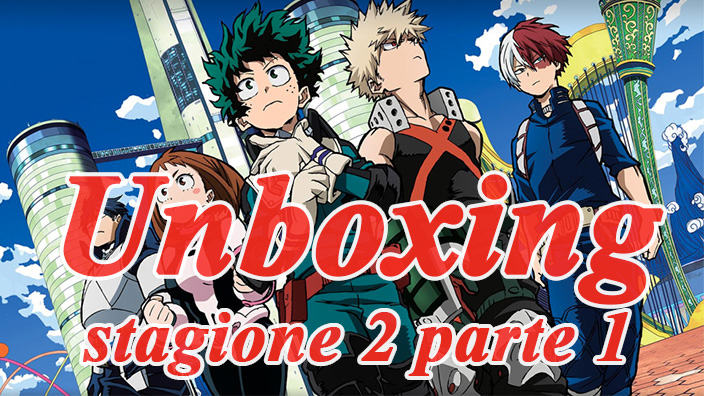 Unboxing My Hero Academia stagione 2 parte 1 in Blu-Ray