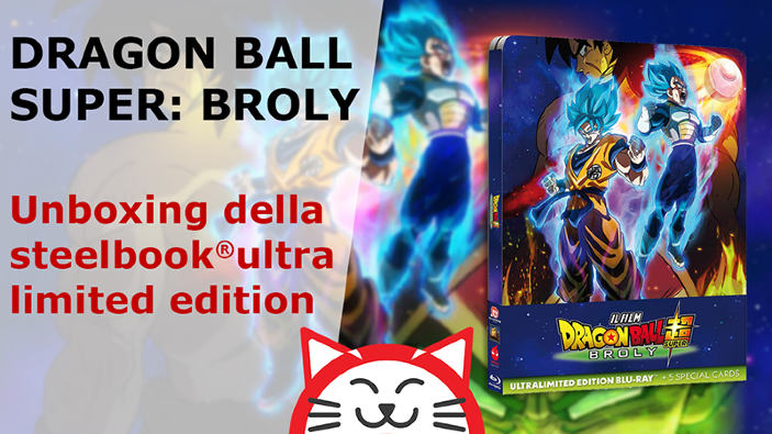 Dragon Ball Super: Broly - Unboxing della steelBook® Ultra Limited Edition