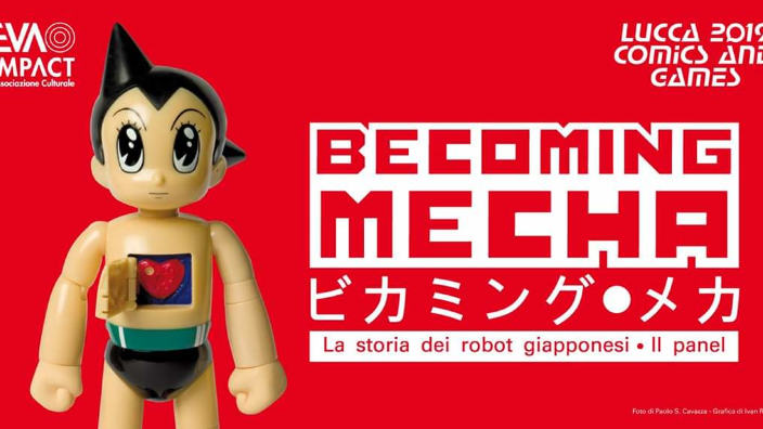 "Lucca 2019: reportage della mostra e conferenza ""Becoming Mecha"""