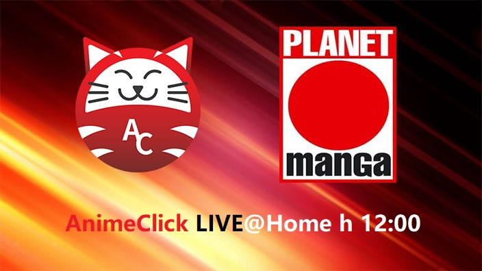 "Animeclick Live@Home: workshop ""Dietro le quinte"" con Planet Manga (ore 12:00)"