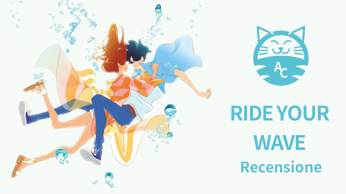 <b>Ride Your Wave</b> - Recensione