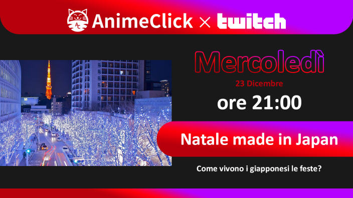 AnimeClick su Twitch: Natale made in Japan