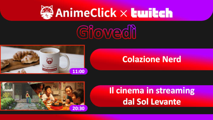 AnimeClick su Twitch: Colazione Nerd e Far East Festival
